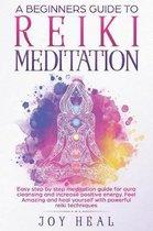 A Beginners Guide to Reiki Meditation