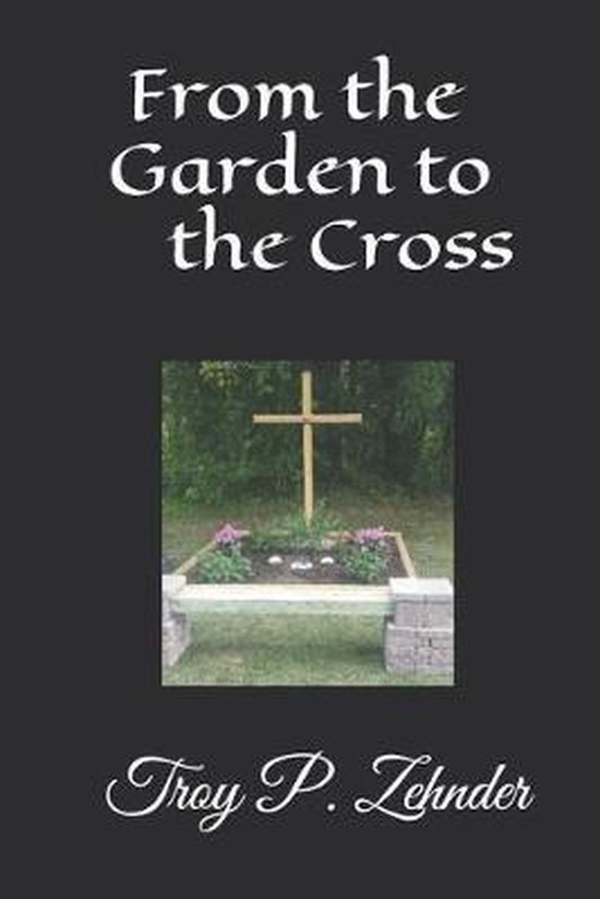 From the Garden to the Cross