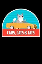 Cars, Cats & Tats: Funny Notebook for Cat Owners and Tattoo Lovers
