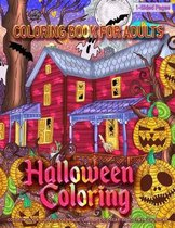 Coloring Book for Adults - Halloween Coloring: Coloring Book for Grown-Ups Featuring Spooky Halloween Coloring Page to Help Relieve Stress and Anxiety