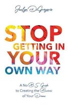 Stop Getting In Your Own Way