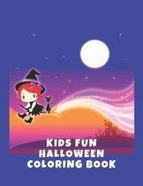 Kids Fun Halloween Coloring Book: Coloring Book For Kids, Holiday Activity, Halloween Coloring Pages 8.5x11 inches, Cute Halloween Coloring Book Conta