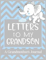 Letters To My Grandson A Grandmother's Journal: Keepsake for Grandparent to write her Stories, Memories, and Letters to Grandchildren