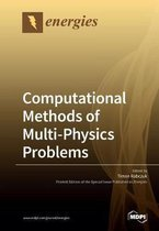 Computational Methods of Multi-Physics Problems
