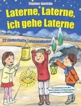 Laterne, Laterne, ich gehe Laterne - 22 zauberhafte Laternenlieder: Das Liederbuch mit allen Texten, Noten und Gitarrengriffen zum Mitsingen und Mitsp