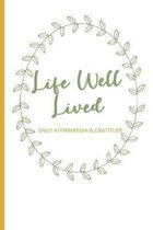 Life Well Lived: Daily Affirmation and Gratitude