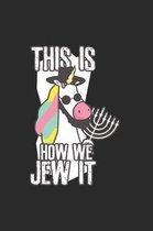 Hanukkah Unicorn how we Jew it Notebook