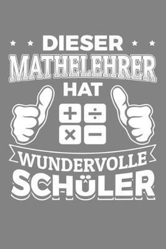 Dieser Mathelehrer hat wundervolle Sch�ler: Lehrer-Kalender im DinA 5 Format f�r Lehrerinnen und Lehrer Organizer Schuljahresplaner f�r P�dagogen