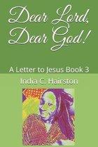 Dear Lord, Dear God!