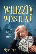 Whizzer Wins It All