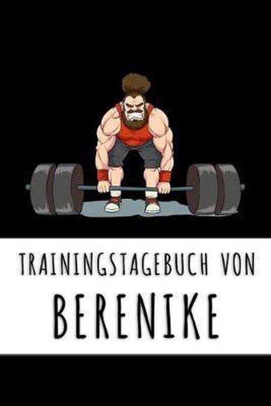 Trainingstagebuch von Berenike: Personalisierter Tagesplaner f�r dein Fitness- und Krafttraing im Fitnessstudio oder Zuhause