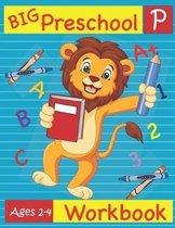 Big Preschool Workbook Ages 2-4: Preschool Activity Book for Kindergarten Readiness Alphabet Numbers Counting Matching Tracing Fine Motor Skills