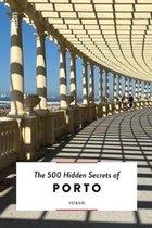500 Hidden Secrets Of Porto