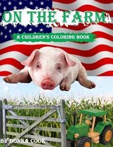 On The Farm Kids: A Children's Coloring Book