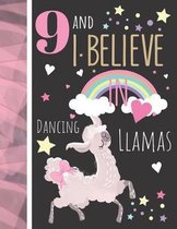 9 And I Believe In Dancing Llamas: Llama Gift For Girls Age 9 Years Old - Art Sketchbook Sketchpad Activity Book For Kids To Draw And Sketch In