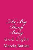 The Big Bang Bang: God Light