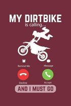 My Dirtbike Is Calling And I Must Go: Lined Notebook