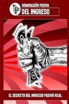 Dominaci�n pasiva del ingreso: El secreto del ingreso pasivo real