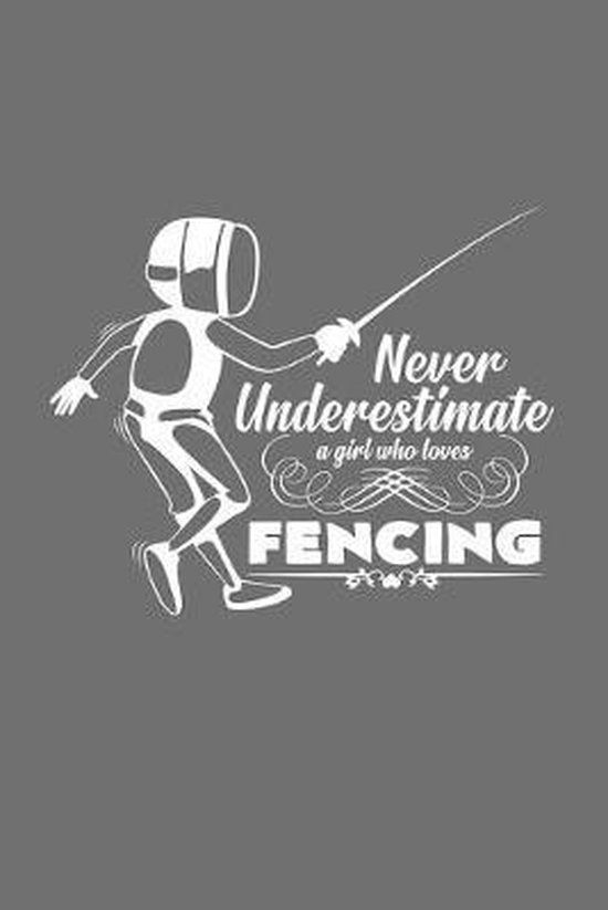 Never underestimate a fencing girl: 6x9 Fencing - grid - squared paper - notebook - notes