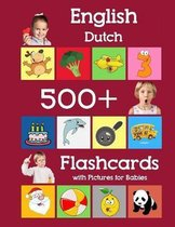 English Dutch 500 Flashcards with Pictures for Babies: Learning homeschool frequency words flash cards for child toddlers preschool kindergarten and k