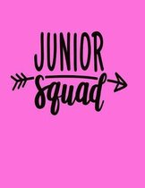 Junior Squad: Back To School Notebook For Junior 100 Page College Ruled Notebook School Supplies Highschool Softcover Notebook 8.5x1