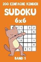 200 Einfache Kinder Sudoku 6x6 Band 1: Sudoku Puzzle R�tselheft mit L�sung, 2 R�stel pro Seite