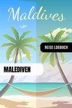 Malediven Reise Logbuch: Reisetagebuch Interaktiv zum Ausf�llen - Notizbuch mit Tagesplan Checklisten + 52 Reise Zitate - Journal Log Buch Zum