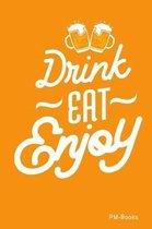 Drink Eat Enjoy: Liniertes A5 Notizbuch oder Heft f�r Sch�ler, Studenten und Erwachsene