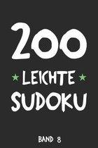 200 Leichte Sudoku Band 8: Puzzle R�tsel Heft, 9x9, 2 R�tsel pro Seite