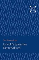 Lincoln's Speeches Reconsidered