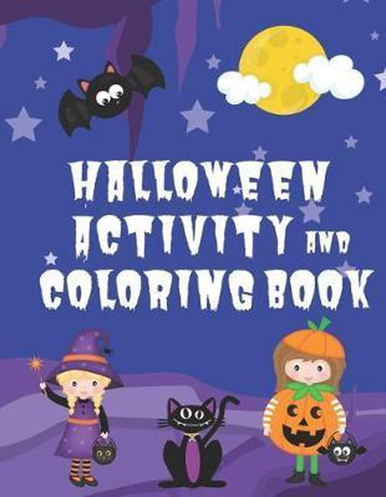 Halloween Activity and Coloring Book: Spot the Difference Mazes Dot-to-Dot puzzles Drawing activities Coloring pages for 4-6 year olds