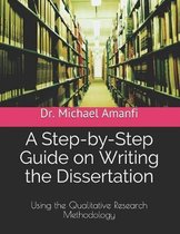 A Step-by-Step Guide on Writing the Dissertation