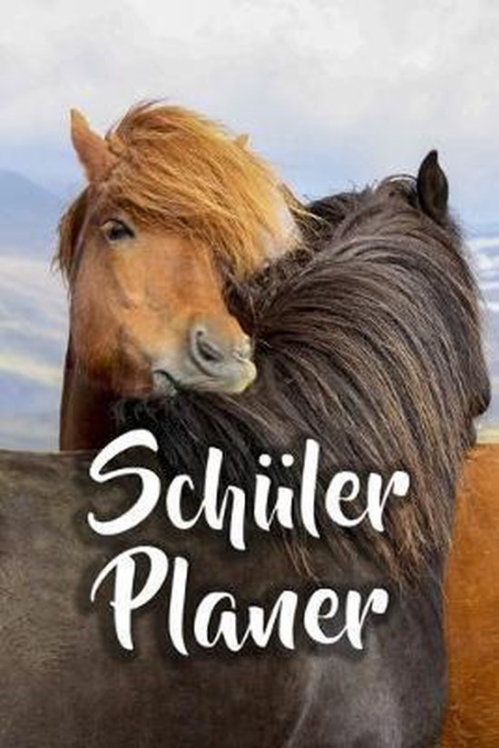 Sch�lerplaner: Pferde Terminplaner f�r M�dchen & Jungen - F�r Schule & Freizeit & Hausaufgaben - Meine Termine 52 Wochen (12 Monate)