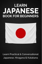 Learn Japanese Book For Beginners : Learn Practical & Conversational Japanese, Hiragana & Katakana