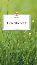 Kickerlitzchen 2. Life is a Story - story.one