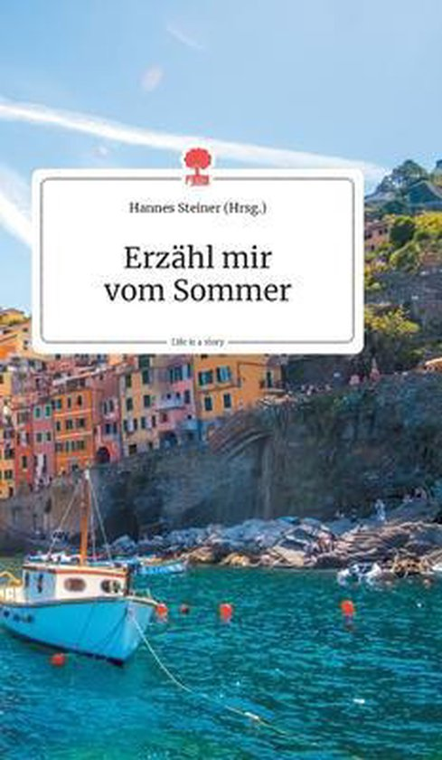 Erzahl mir vom Sommer. Life is a Story - story.one