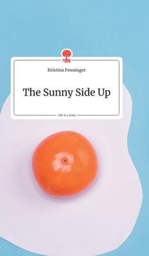 The Sunny Side Up. Life is a Story - story.one