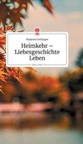 Heimkehr - Liebesgeschichte Leben. Life is a Story - story.one