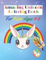 Amazing Unicorn Coloring Book for Kids Ages 4-8