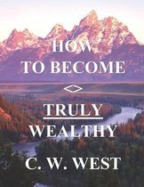 How to Become Truly Wealthy