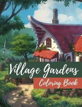 Village Gardens Coloring Book