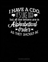 I Have CDO It's Like Ocd But All The Letter Are In Alphabetical Order As They Should Be: 6 Columns Columnar Pad