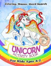 Unicorn Activity Book for Kids Ages 4-8: A Fun Kid Workbook Game For Learning, Coloring, Mazes, Word Search and More!