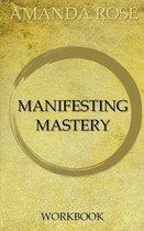Manifesting Mastery Workbook