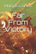Far From Victory