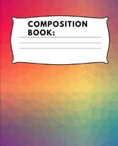 Composition Book: Wide Ruled Paper Notebook 100 pages