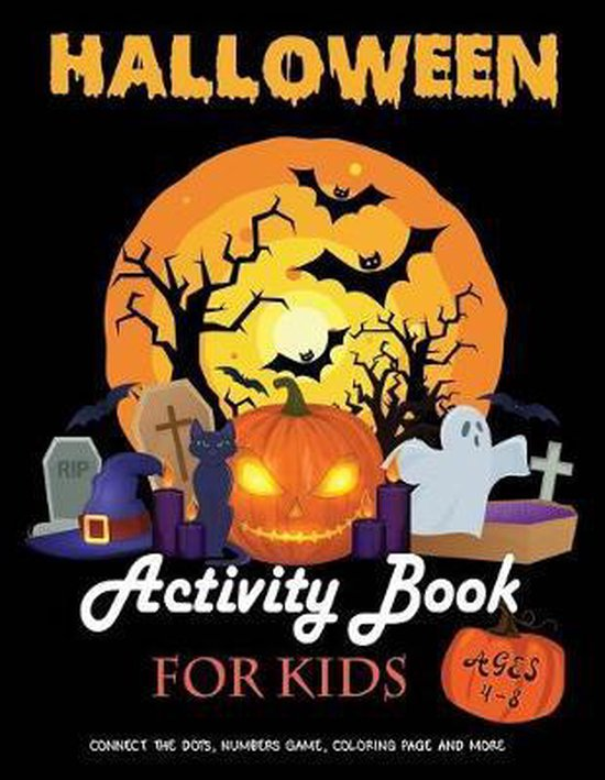 Halloween Activity Book for Kids Ages 4-8: A Fun Kid Workbook Game For Learning, Connect the dots, Numbers game, Color by number, Coloring page and Ma