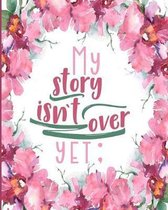 My Story Isn't Over Yet: : Daily Action Planner - My Next 90 Days