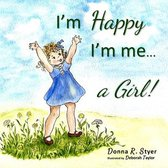 I'm Happy I'm Me... A Girl!