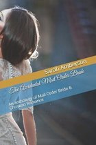 The Accidental Mail Order Bride: An anthology of Mail Order Bride & Christian Romance